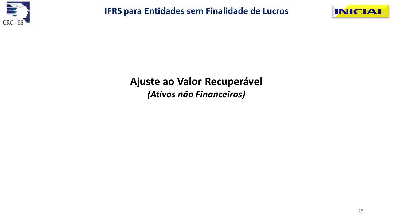 Ajuste ao Valor Recuperável (Ativos não Financeiros) IFRS para Entidades sem Finalidade de Lucros 28