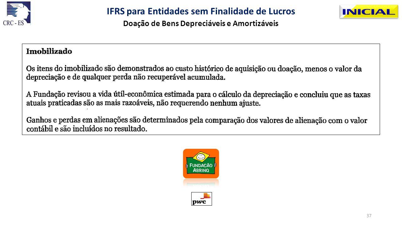 Doação de Bens Depreciáveis e Amortizáveis IFRS para Entidades sem Finalidade de Lucros 37
