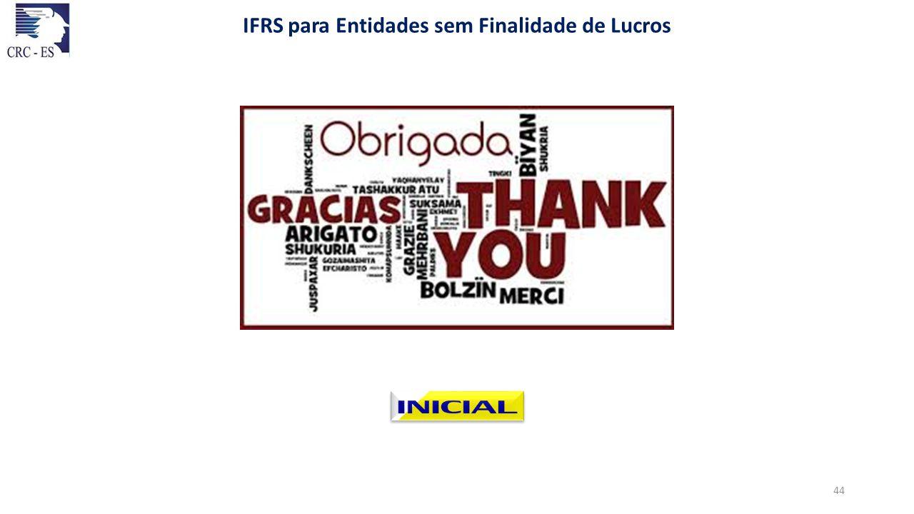 IFRS para Entidades sem Finalidade de Lucros 44