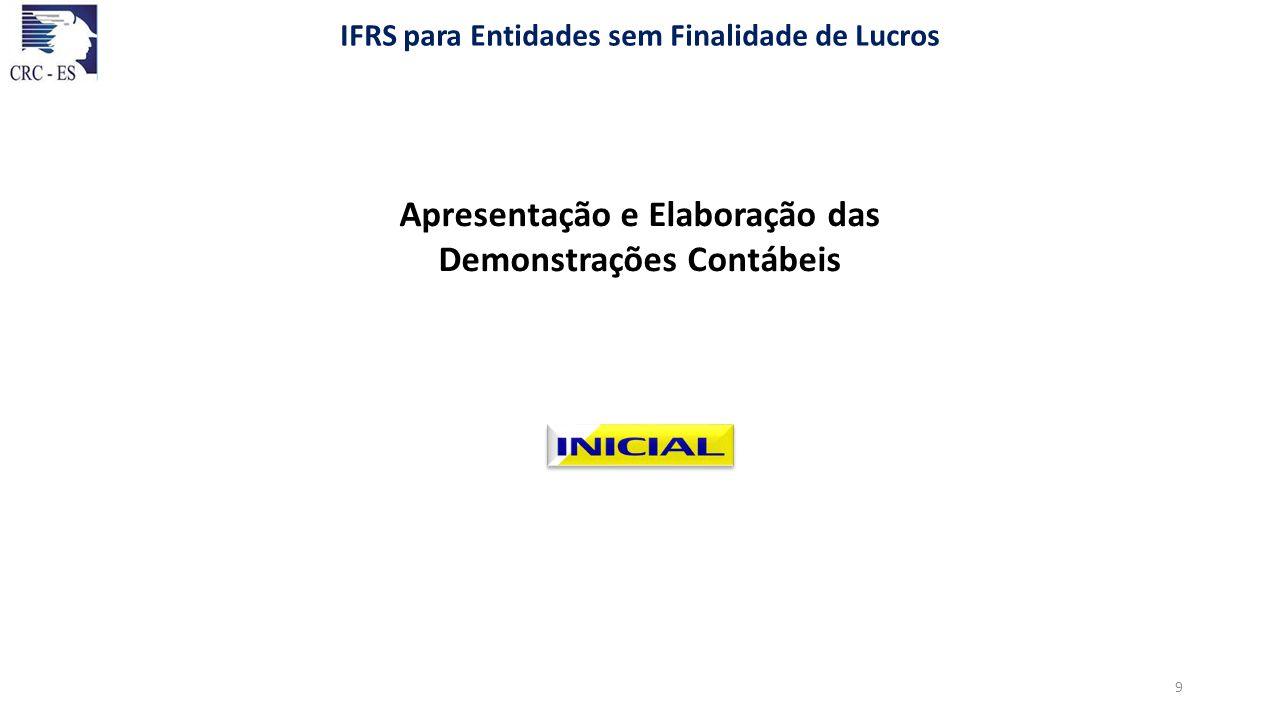 2.1 Base de preparação e apresentação - As demonstrações financeiras foram elaboradas e estão sendo apresentadas conforme as práticas contábeis adotadas no Brasil, incluindo as disposições da Resolução do Conselho Federal de Contabilidade no 1.409/12, que aprovou a Interpretação Técnica ITG 2002– Entidades sem Finalidade de Lucros , combinada com a NBC TG 1000 (CPC PME) Contabilidade para Pequenas e Médias Empresas .