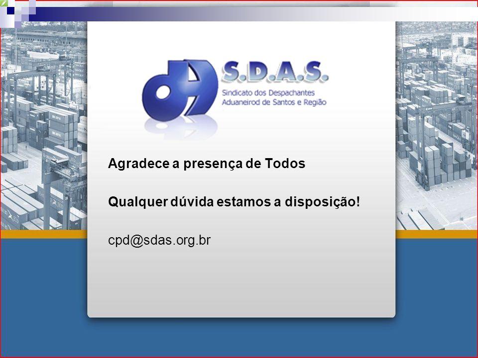 Agradece a presença de Todos Qualquer dúvida estamos a disposição! cpd@sdas.org.br