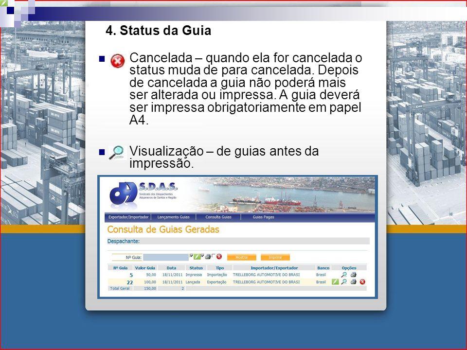 4. Status da Guia Cancelada – quando ela for cancelada o status muda de para cancelada.