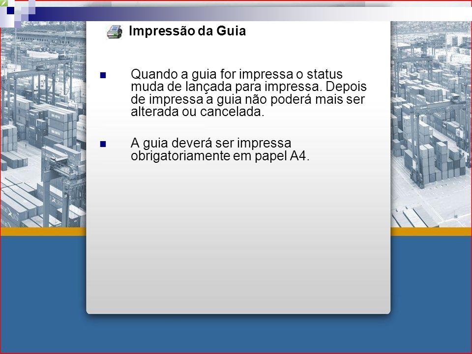 Impressão da Guia Quando a guia for impressa o status muda de lançada para impressa.