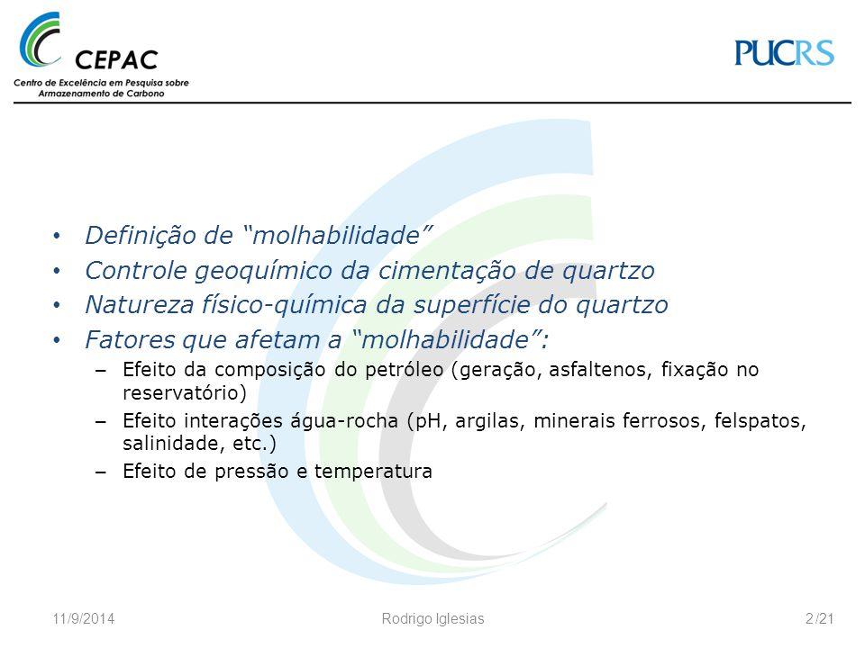 """/21 Definição de """"molhabilidade"""" Controle geoquímico da cimentação de quartzo Natureza físico-química da superfície do quartzo Fatores que afetam a """"m"""