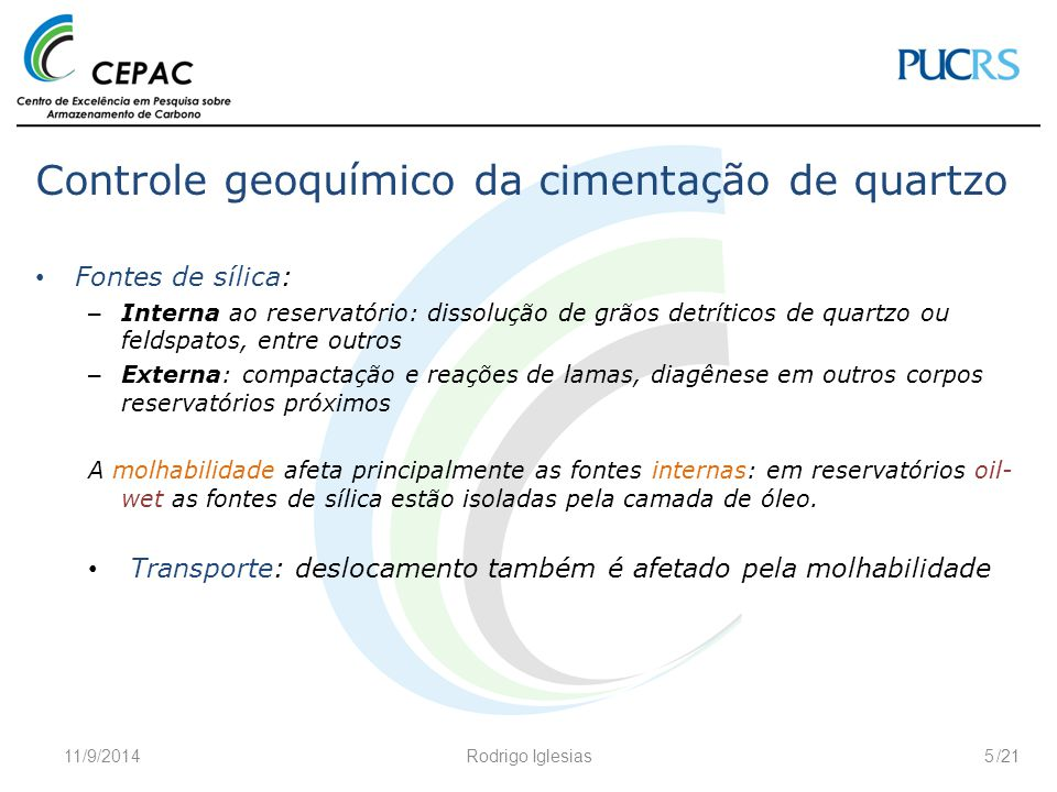 /21 Controle geoquímico da cimentação de quartzo Fontes de sílica: – Interna ao reservatório: dissolução de grãos detríticos de quartzo ou feldspatos,