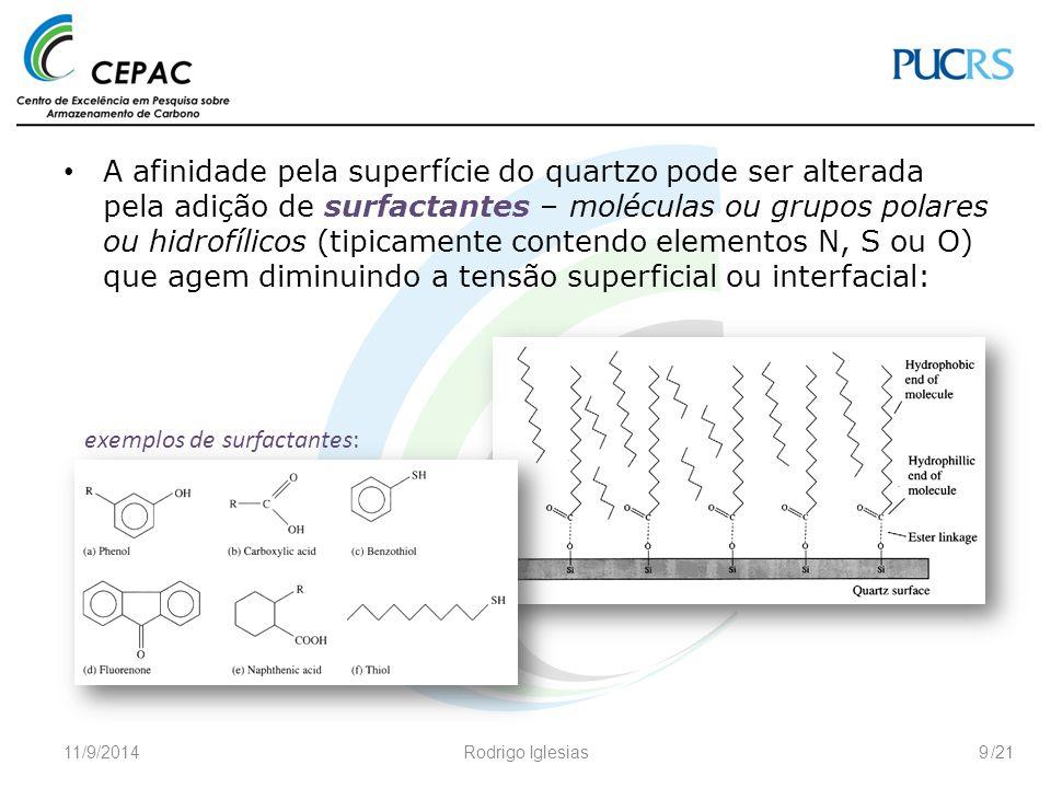 /21 A afinidade pela superfície do quartzo pode ser alterada pela adição de surfactantes – moléculas ou grupos polares ou hidrofílicos (tipicamente co