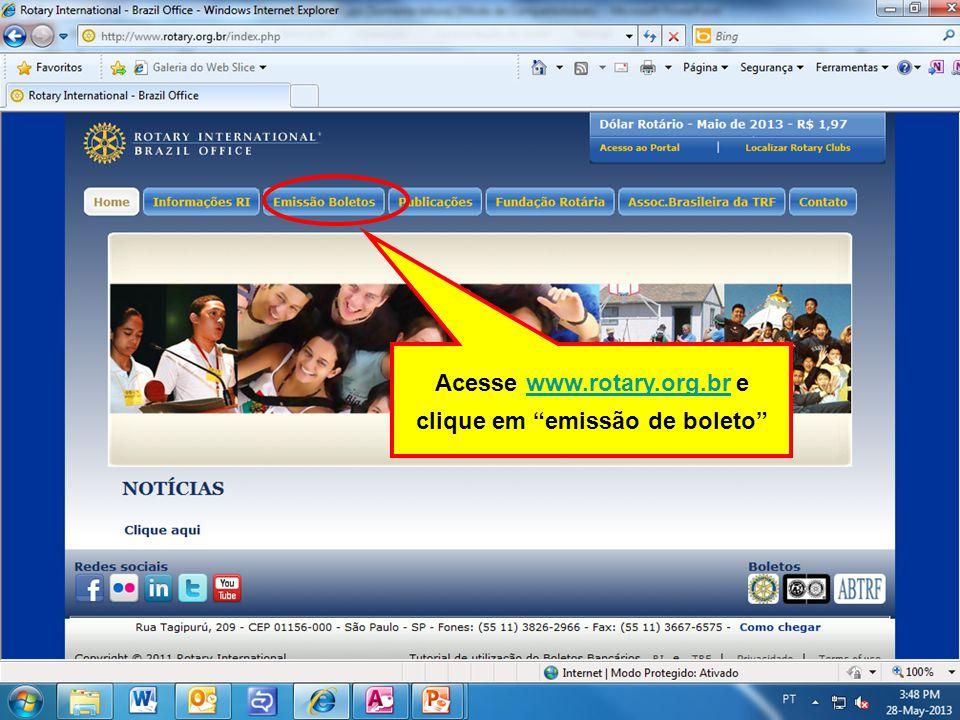 Acesse www.rotary.org.br e clique em emissão de boleto www.rotary.org.br