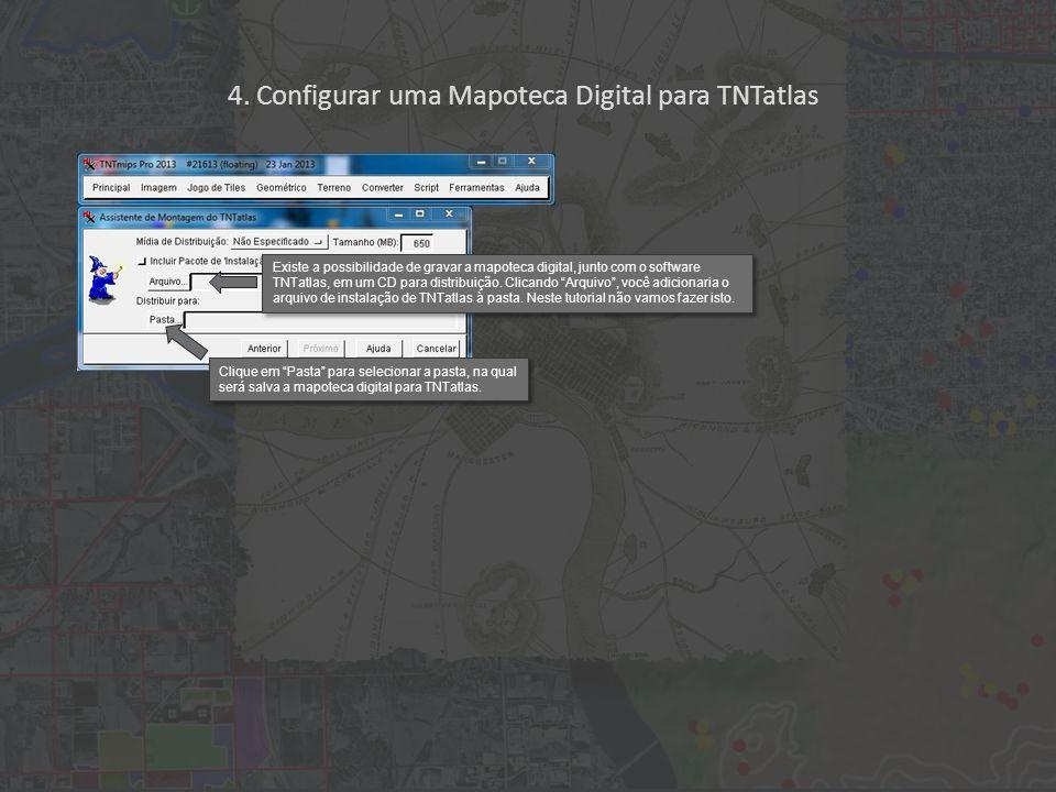 Existe a possibilidade de gravar a mapoteca digital, junto com o software TNTatlas, em um CD para distribuição.