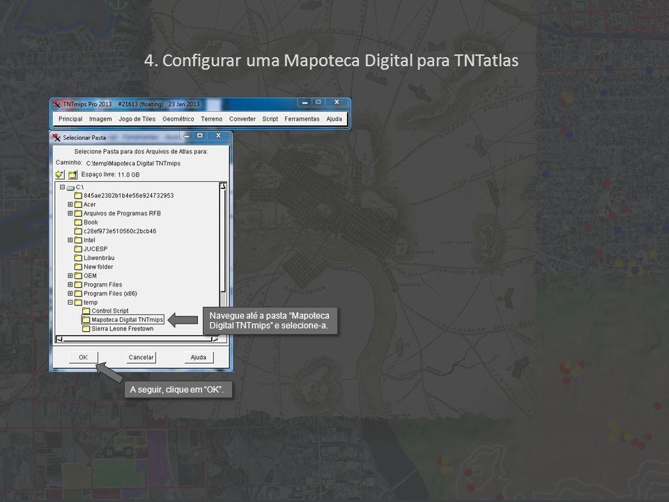 Navegue até a pasta Mapoteca Digital TNTmips e selecione-a.