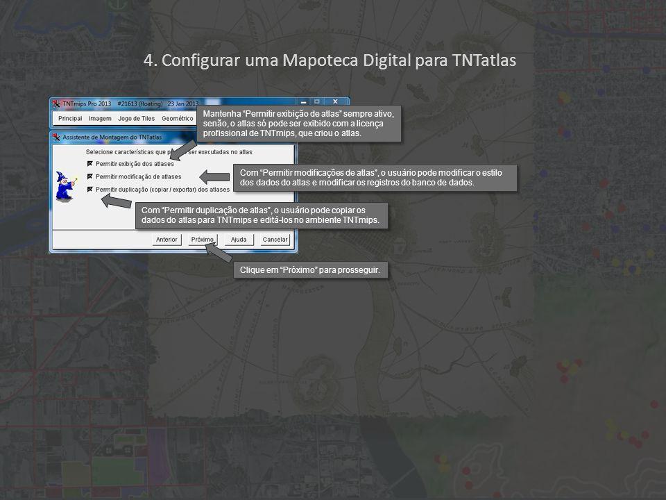 4. Configurar uma Mapoteca Digital para TNTatlas Clique em Próximo para prosseguir.