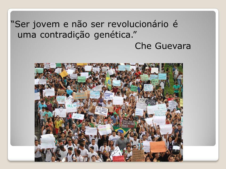 """""""Ser jovem e não ser revolucionário é uma contradição genética."""" Che Guevara"""