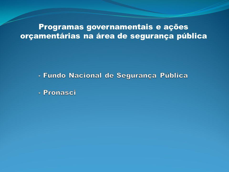 Programas governamentais e ações orçamentárias na área de segurança pública