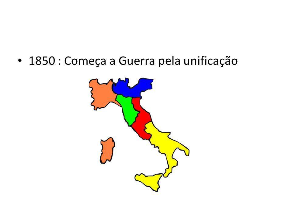 1850 : Começa a Guerra pela unificação