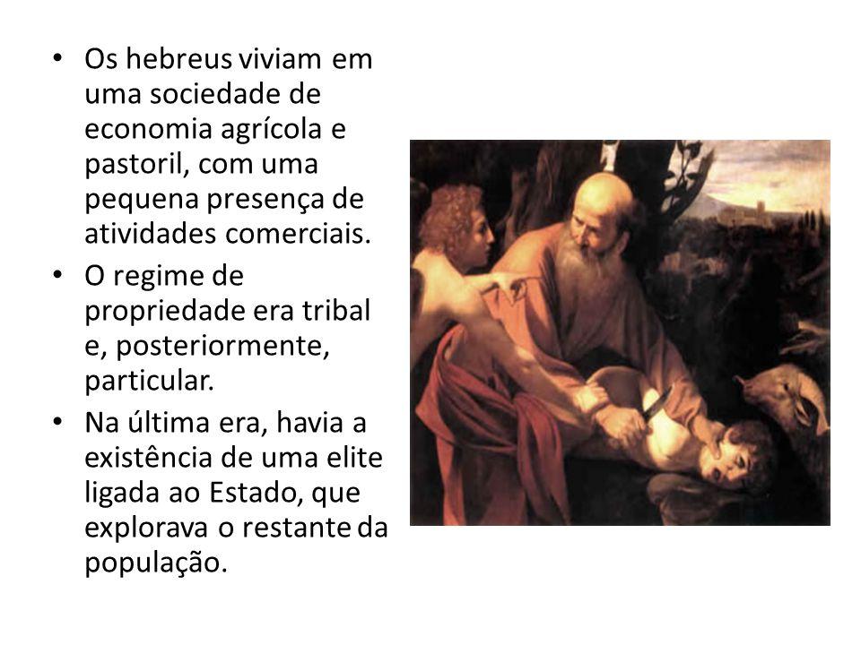 Os hebreus viviam em uma sociedade de economia agrícola e pastoril, com uma pequena presença de atividades comerciais. O regime de propriedade era tri