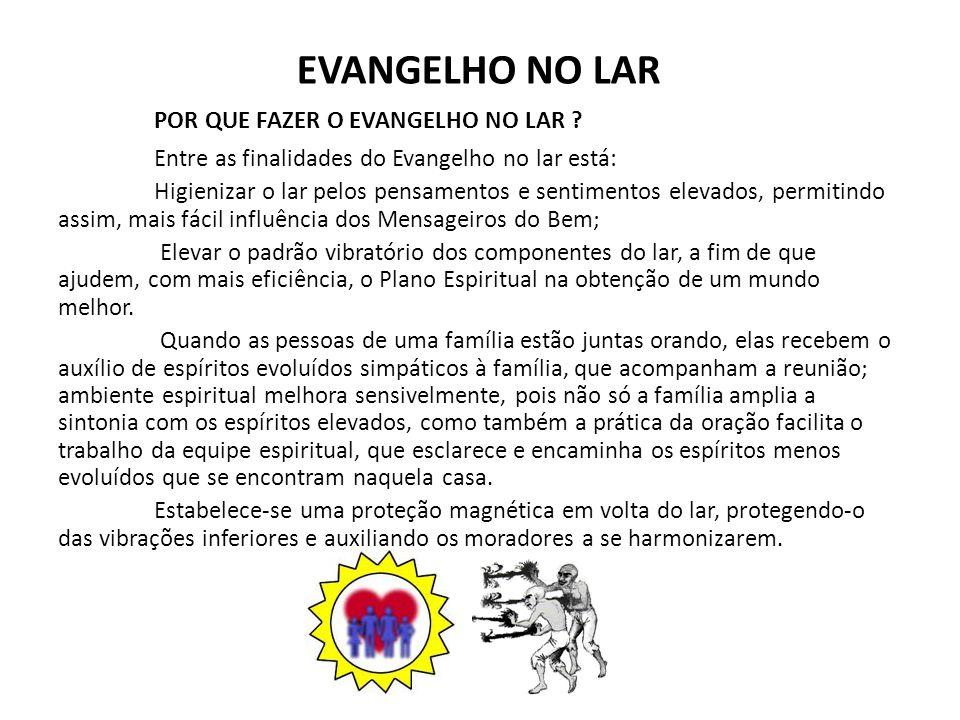 EVANGELHO NO LAR POR QUE FAZER O EVANGELHO NO LAR .