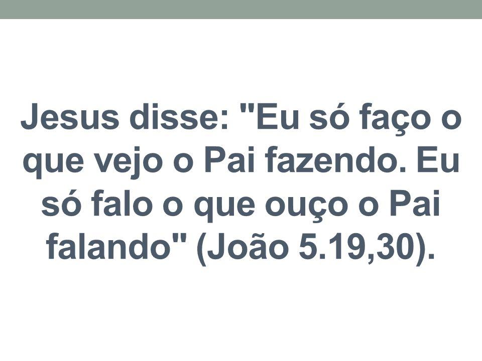 Jesus disse: