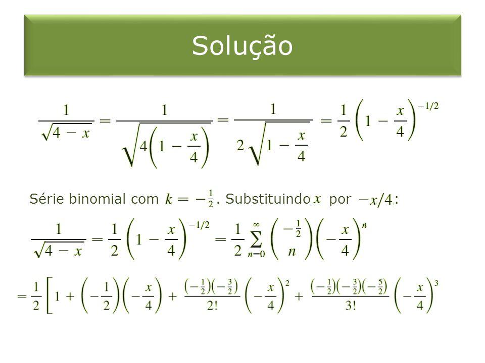 Solução Série binomial com. Substituindo por :