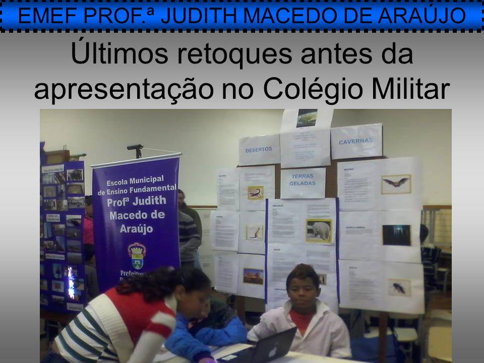 EMEF PROF.ª JUDITH MACEDO DE ARAÚJO Últimos retoques antes da apresentação no Colégio Militar