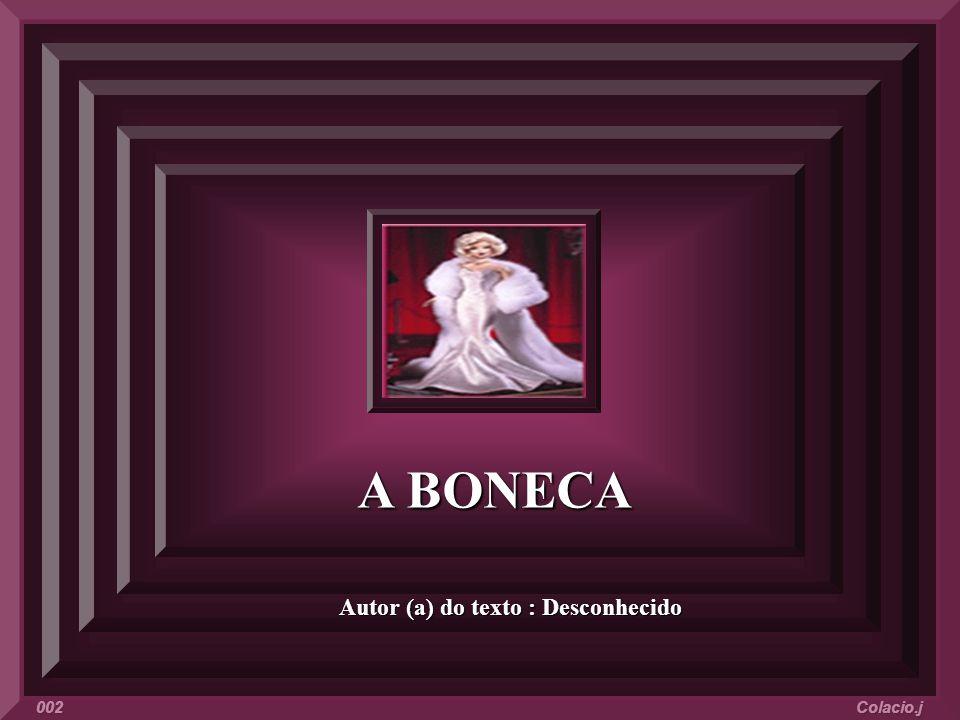 A BONECA Autor (a) do texto : Desconhecido Colacio.j 002