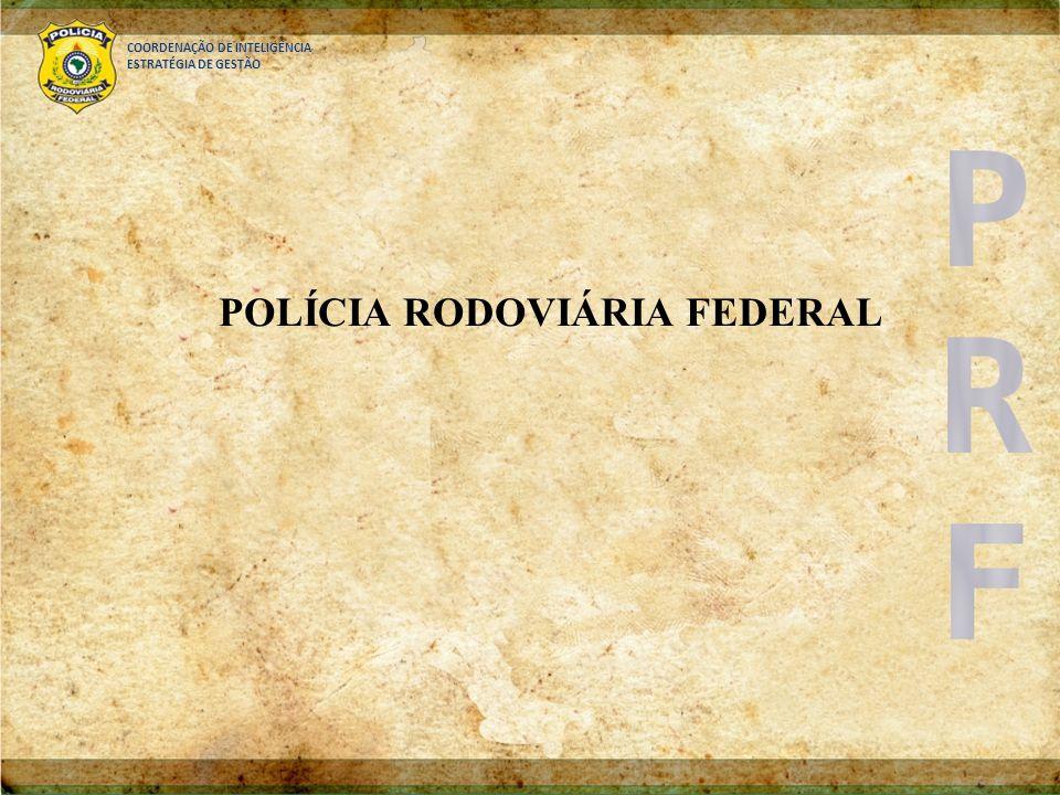 ESTRATÉGIA DE GESTÃO POLÍCIA RODOVIÁRIA FEDERAL