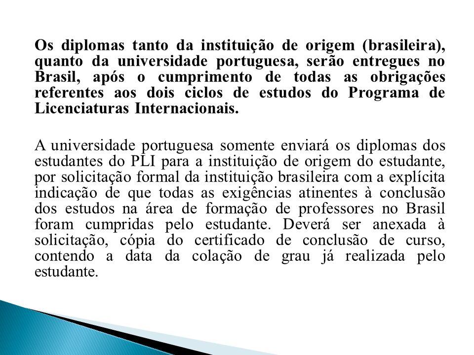 Os diplomas tanto da instituição de origem (brasileira), quanto da universidade portuguesa, serão entregues no Brasil, após o cumprimento de todas as