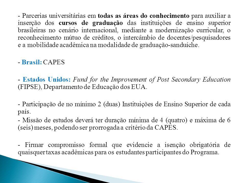 - Parcerias universitárias em todas as áreas do conhecimento para auxiliar a inserção dos cursos de graduação das instituições de ensino superior bras