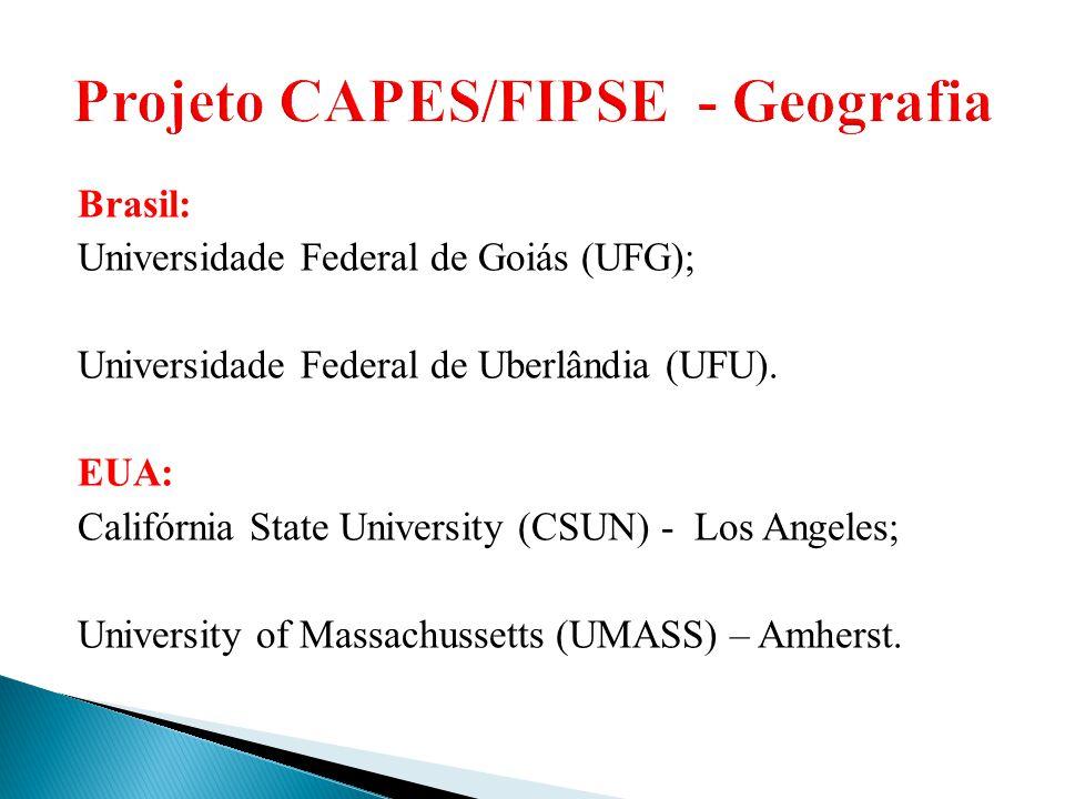 Brasil: Universidade Federal de Goiás (UFG); Universidade Federal de Uberlândia (UFU). EUA: Califórnia State University (CSUN) - Los Angeles; Universi