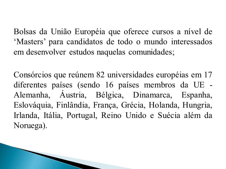 Bolsas da União Européia que oferece cursos a nível de 'Masters' para candidatos de todo o mundo interessados em desenvolver estudos naquelas comunida