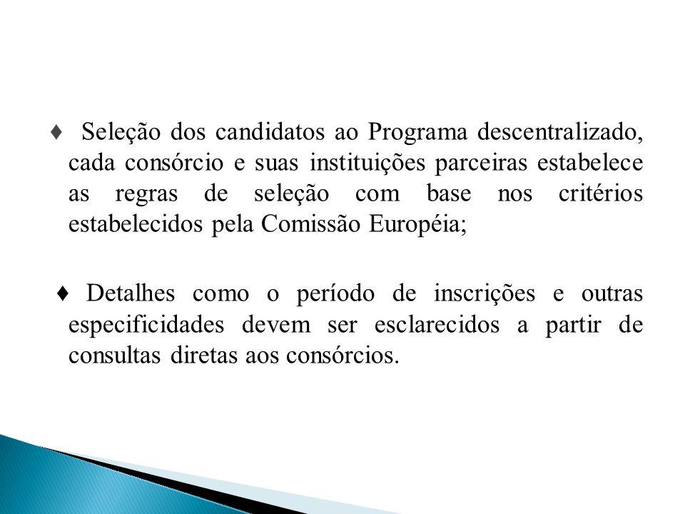 ♦ Seleção dos candidatos ao Programa descentralizado, cada consórcio e suas instituições parceiras estabelece as regras de seleção com base nos critér