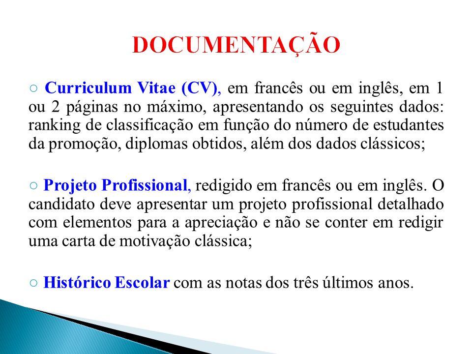 ○ Curriculum Vitae (CV), em francês ou em inglês, em 1 ou 2 páginas no máximo, apresentando os seguintes dados: ranking de classificação em função do