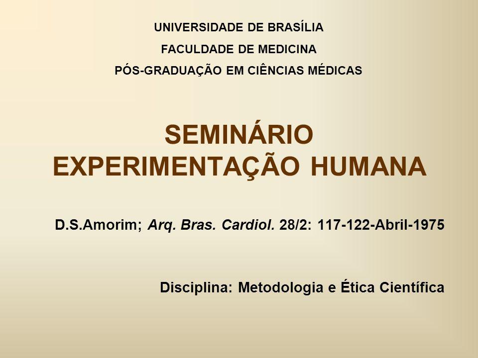 SEMINÁRIO EXPERIMENTAÇÃO HUMANA D.S.Amorim; Arq. Bras.
