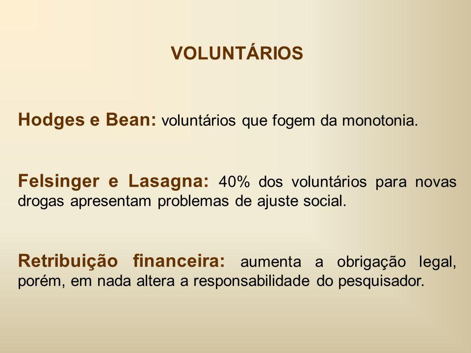 VOLUNTÁRIOS Hodges e Bean: voluntários que fogem da monotonia.