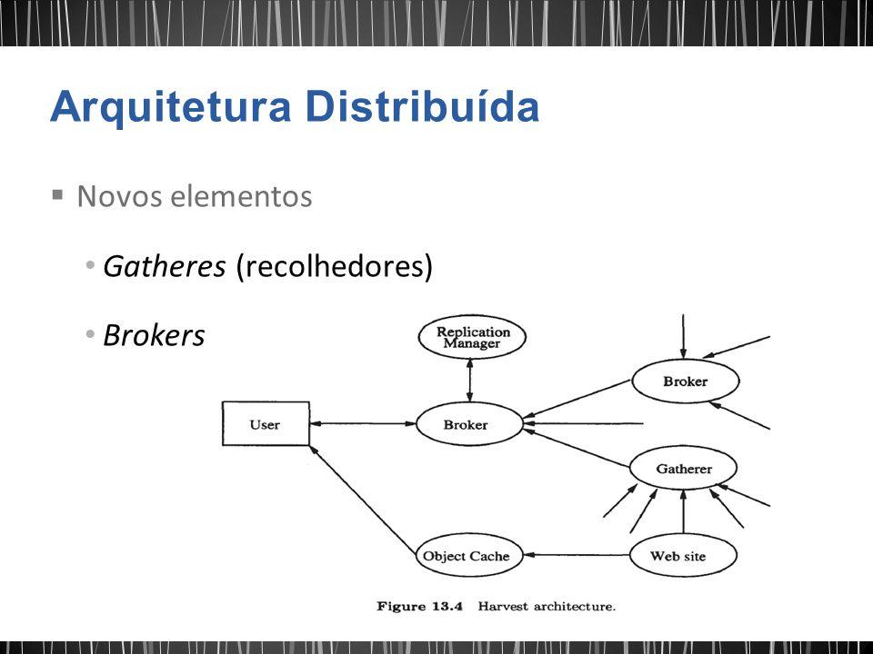  Novos elementos Gatheres (recolhedores) Brokers