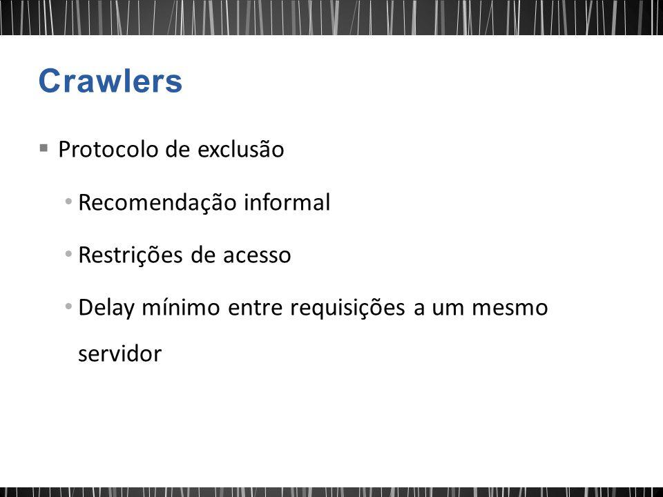  Protocolo de exclusão Recomendação informal Restrições de acesso Delay mínimo entre requisições a um mesmo servidor