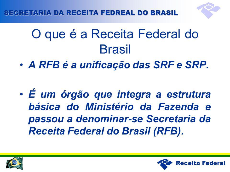 Receita Federal O que é a Receita Federal do Brasil A RFB é a unificação das SRF e SRP. É um órgão que integra a estrutura básica do Ministério da Faz