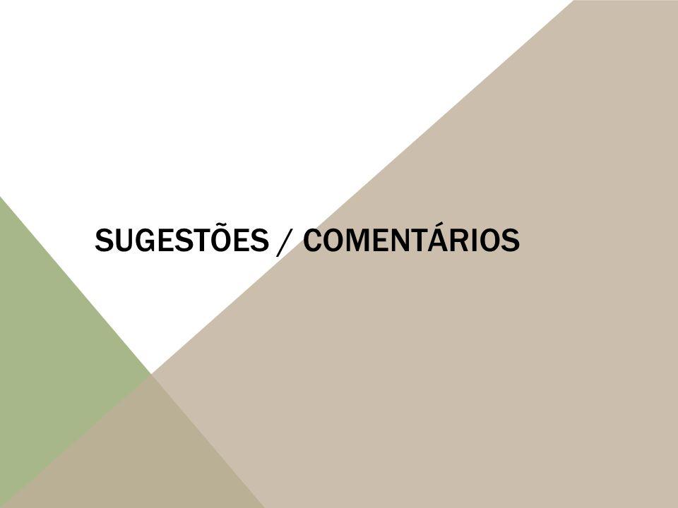 SUGESTÕES / COMENTÁRIOS
