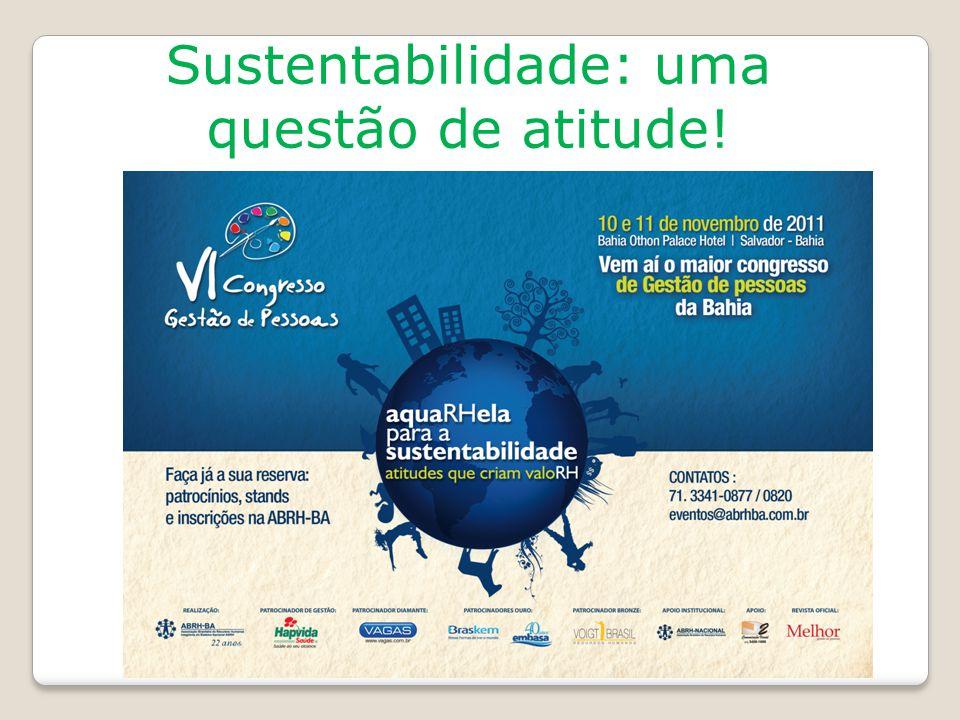 Sustentabilidade: uma questão de atitude!