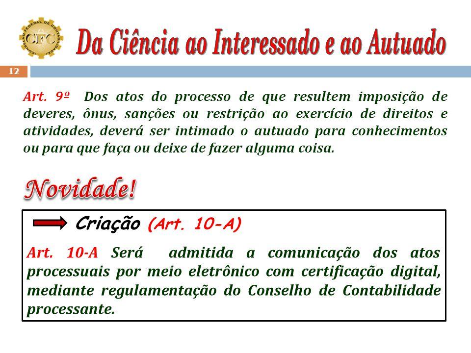 11 Art. 8º Incumbirá ao CRC do local onde tramita o processo proceder à ciência: II do interessado, para conhecimento do arquivamento da denúncia cont