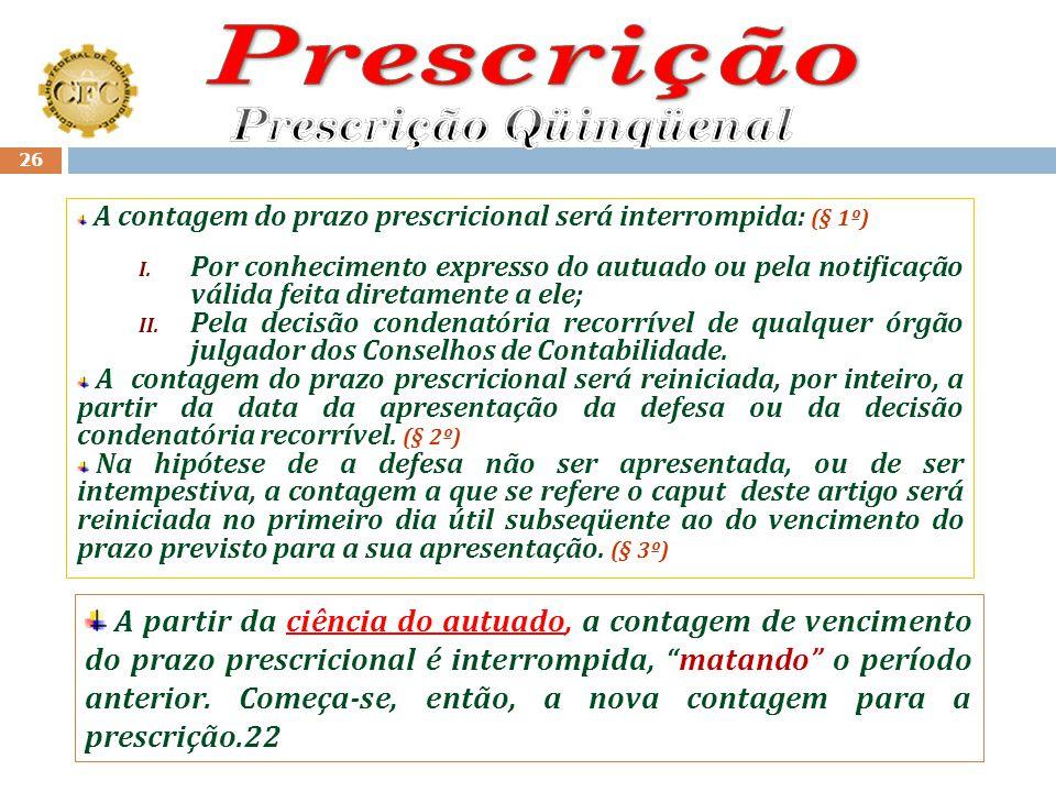 Súmula nº.07 – CFC: Prescrição: O prazo de prescrição de que trata a Lei n.º 6.838/80, conta-se a partir da data da ocorrência do fato. Art. 38 – Reso