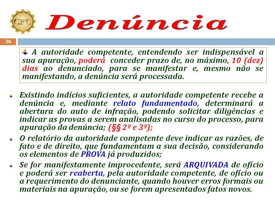 35 Art. 41 A denúncia deverá ser formulada por escrito e conter os seguintes dados: I - Órgão ou autoridade administrativa a que se dirige; II - Ident