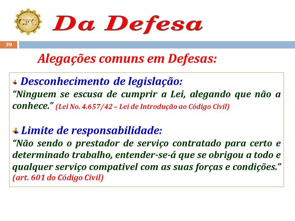 38 Não será admitida a sustentação oral de defesa nem das alegações apresentadas antes da decisão; Após apresentação da defesa ou o vencimento do praz