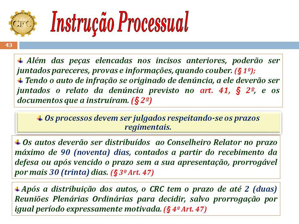 42 Art. 47 Os processos deverão ser instruídos obedecendo- se a seguinte ordem de autuação: I.auto de infração; II.Provas que levaram à lavratura do a