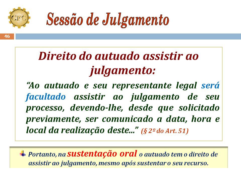 """45 """"Dos autos do processo somente será permitida vista ao autuado ou ao seu representante legal."""" (§ 1º)"""