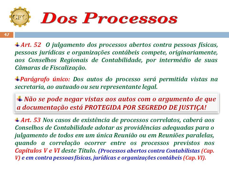 "46 Direito do autuado assistir ao julgamento: ""Ao autuado e seu representante legal será facultado assistir ao julgamento de seu processo, devendo-lhe"