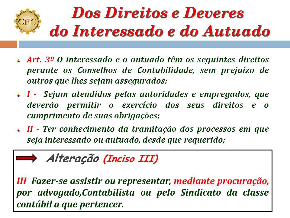 """4 """"Este Regulamento dispõe sobre os processos administrativos de fiscalização no âmbito do Sistema CFC/CRCs. (art. 1º); """"Os Conselhos de Contabilidade"""