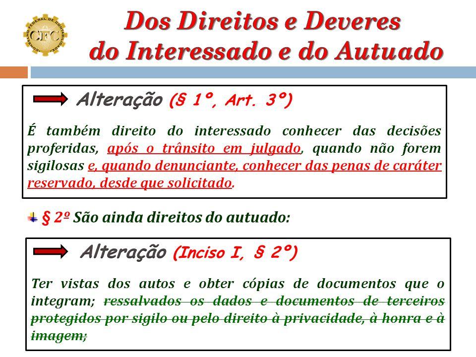 Art. 3º O interessado e o autuado têm os seguintes direitos perante os Conselhos de Contabilidade, sem prejuízo de outros que lhes sejam assegurados: