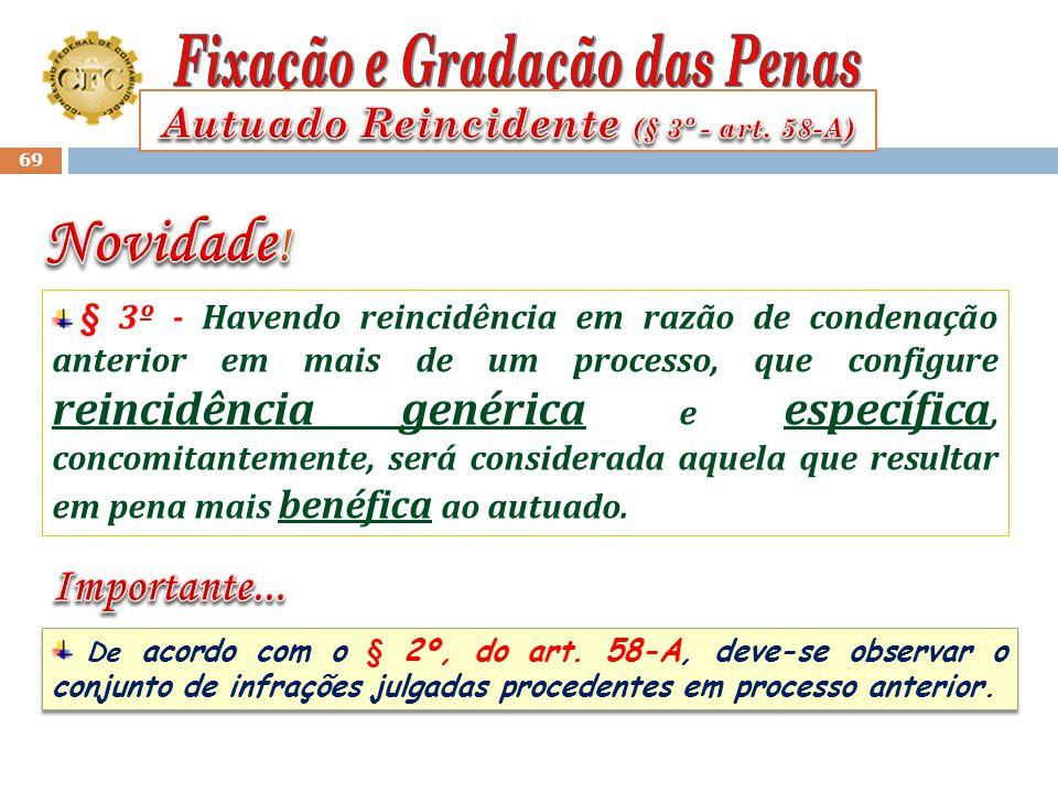 68 § 2º - Para efeito de reincidência, será considerado o conjunto das infrações julgadas procedentes em processo anterior, adotando-se os seguintes c