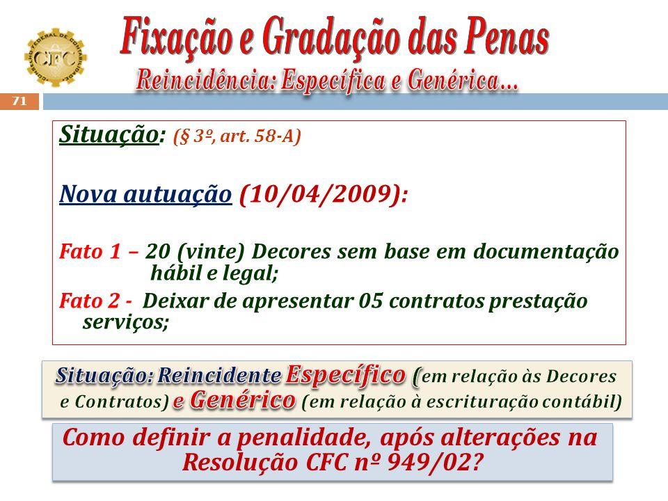 70 Estudo de Caso: (§ 3º, art. 58-A) Ficha Cadastral e Relatório da Fiscalização constam como condenações anteriores: Processo transitado em julgado e