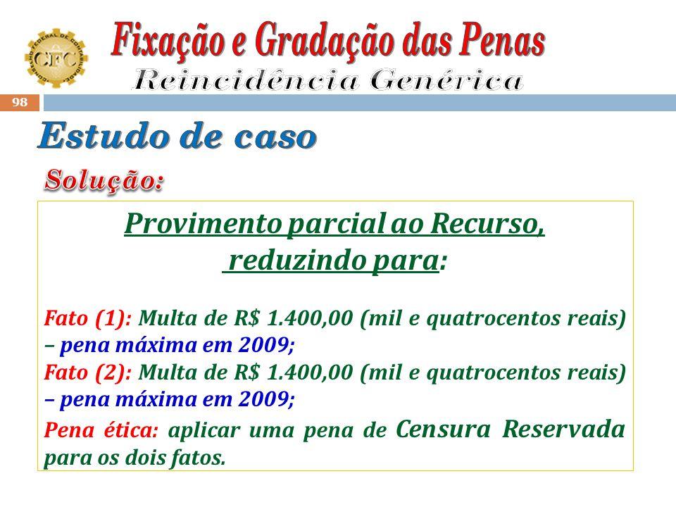 97 Julgamento no Regional em novembro/2009 : (antes da publicação da Resolução CFC nº 1249/09) Fato (1): Deixar de elaborar escrituração contábil de 1