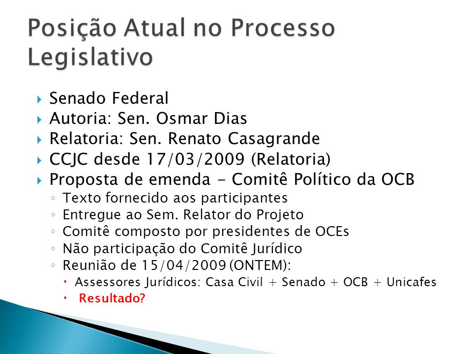  Senado Federal  Autoria: Sen. Osmar Dias  Relatoria: Sen.